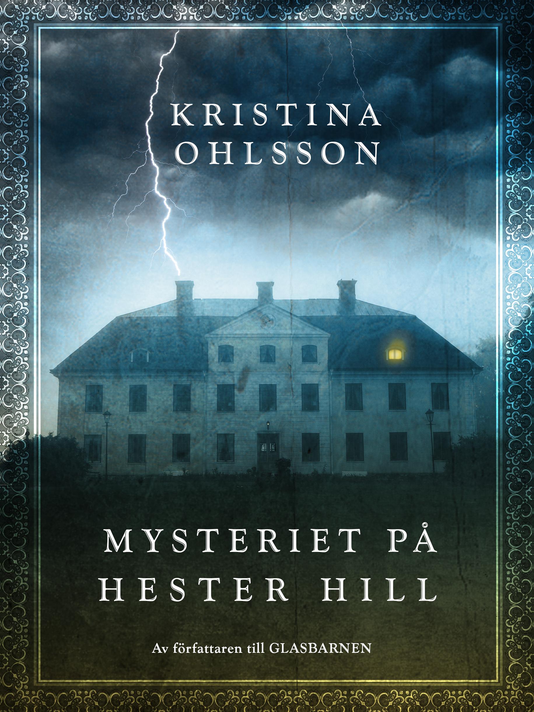 """""""Mysteriet på Hester Hill"""" av Kristina Ohlsson"""