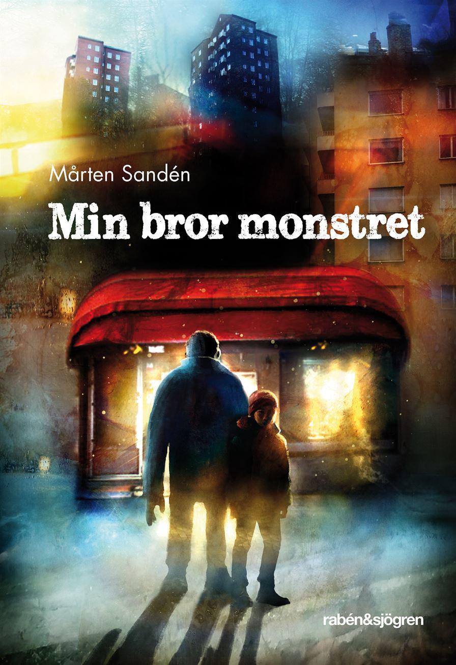 """""""Min bror monstret"""" av Mårten Sandén"""
