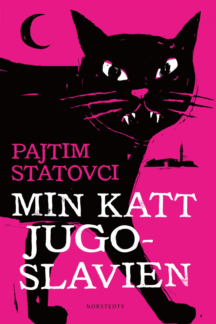 """Min katt Jugoslavien"" av Pajtim Statovci"