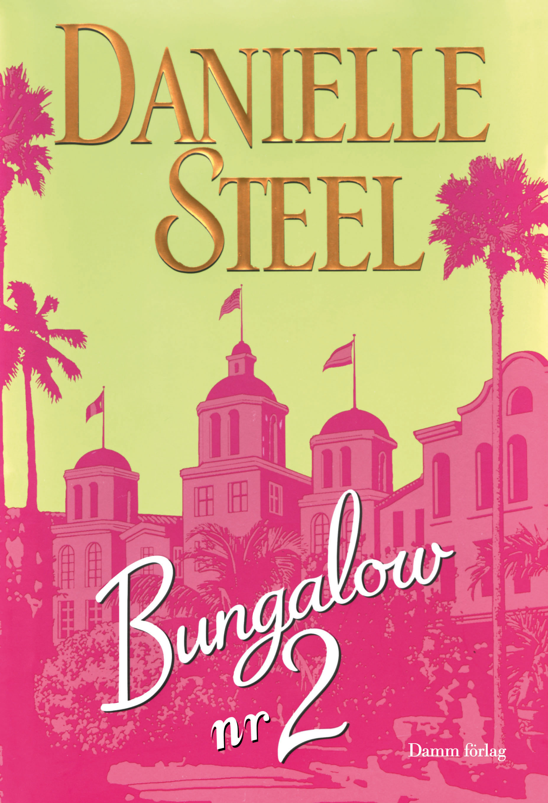 """""""Bungalow nr 2"""" av Danielle Steel"""