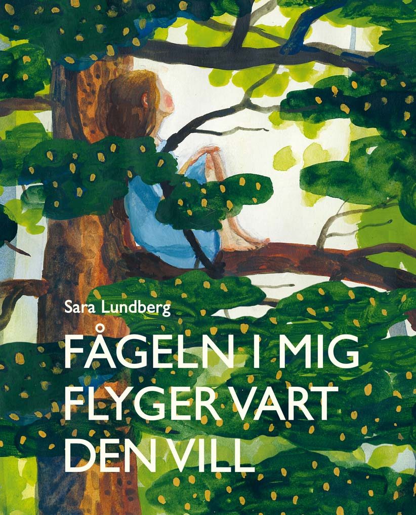 """""""Fågeln i mig flyger vart den vill"""" av Sara Lundberg"""