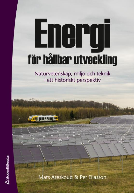 """""""Energi för hållbar utveckling"""" av Mats Areskoug och Per Eliasson"""